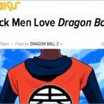 【驚愕】『ドラゴンボールZ』が黒人に深く敬愛される理由がなんかヤベええええええええええええええ